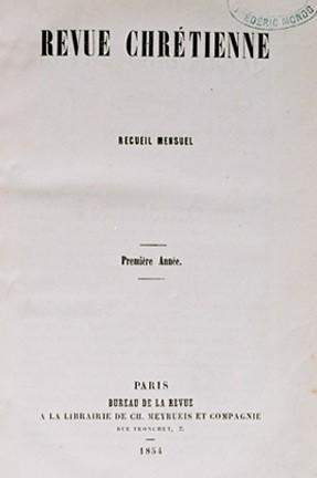Revue Chrétienne, Direction de John Vienot, Faculté libre de théologie de Paris, 1854-1926.