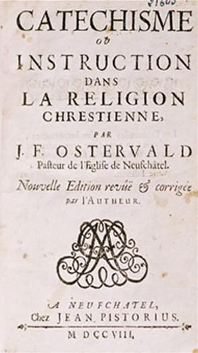Ostervald : « catéchisme ou instruction dans la religion chrétienne »