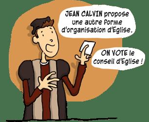 Jean Calvin propose une autre organisation d'Eglise.